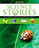img - for Science Stories: Science Methods for Elementary and Middle School Teachers book / textbook / text book