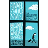 The Hundred-Year-Old Man Who Climbed Out of the Window and Disappearedby Jonas Jonasson