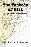 The Fantods of Risk: Essays on Risk Management
