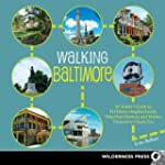 Walking Baltimore: An Insider's Guide...