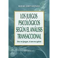 Los Juegos Psicológicos Según El Análisis Transaccional - 1ª Edición (Campus)