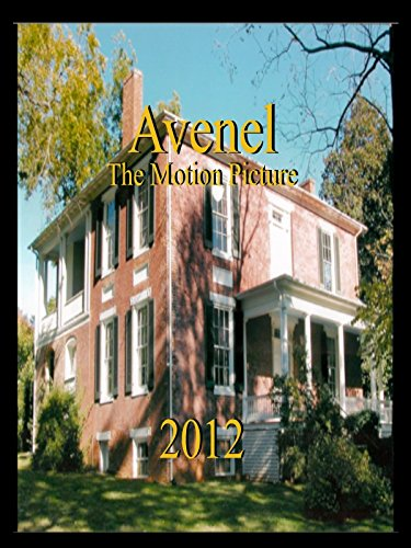 Avenel The Motion Picture - The 2012 Release