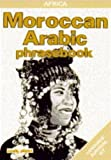 Lonely Planet Moroccan Arabic: Phrasebook (Lonely Planet Language Survival Kit)