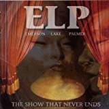 Show That Never Ends by EMERSON LAKE & PALMER (2001-01-01)