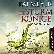Wunschkrieg (Die Sturmkönige 2) | Kai Meyer