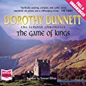 The Game of Kings (       UNABRIDGED) by Dorothy Dunnett Narrated by Samuel Gillies