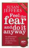 Cover of Feel The Fear And Do It Anyway - 20th Anniversary Edition by Susan Jeffers 0091907071