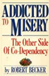 Addicted to Misery: The Other Side of...