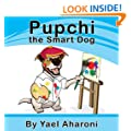 Children's Book: Pupchi the Smart Dog (Illustrated eBook for kids) (Preschool Books)  (values book) Books for Early/Beginner Readers (Animals) (Children's Books Collection 5)