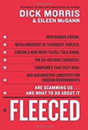 Fleeced: How Barack Obama, Media Mockery of Terrorist Threats, Liberals Who Want to Kill Talk Radio, the Do-Nothing Congress, Companies That Help Iran, and Washington Lobbyists for Foreign Governments Are Scamming Us ... and What to Do About It