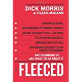 Fleeced: How Barack Obama, Media Mockery of Terrorist Threats, Liberals Who Want to Kill Talk Radio, the Do-Nothing Congress, Companies That Help Iran, and Washington Lobbyists for Foreign Governments Are Scamming Us ... and What to Do About It ~ Dick Morris