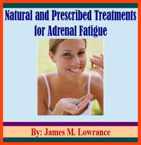 Natural And Prescribed Treatments For Adrenal Fatigue