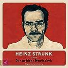 Der goldene Handschuh Hörbuch von Heinz Strunk Gesprochen von: Heinz Strunk