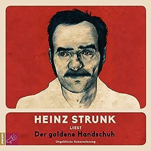 "Heinz Strunk – ""Der goldene Handschuh"""