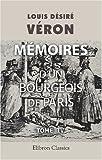 echange, troc Louis Désiré Véron - Mémoires d\'un bourgeois de Paris: [Par] Le Dr L. Veron. Tome 4