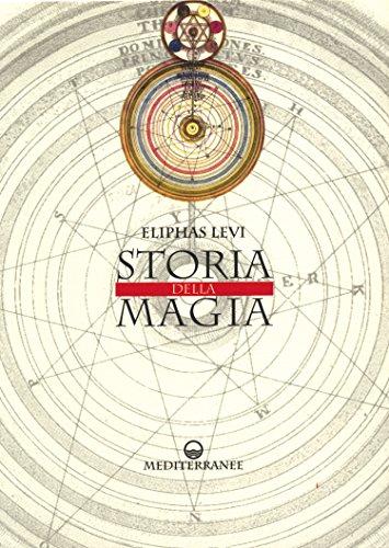 Eliphas Levi - Storia della magia (Italian Edition)