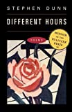 Different Hours: Poems unknown Edition by Dunn, Stephen (2002)
