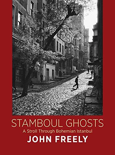 Stamboul Ghosts A Stroll Through Bohemian Istanbul [Freely, John] (Tapa Dura)