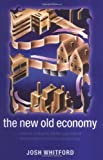 img - for The New Old Economy: Networks, Institutions, and the Organizational Transformation of American Manufacturing book / textbook / text book