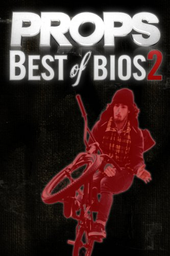 Props BMX: Best Of Bios 2