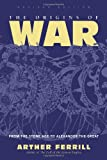 img - for The Origins Of War: From The Stone Age To Alexander The Great, Revised Edition (History & Warfare) book / textbook / text book