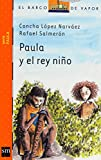 img - for Paula y el ni o rey book / textbook / text book
