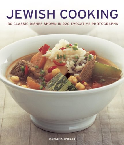 Jewish Cooking: 130 Classic Dishes Shown in 220 Evocative Photographs by Marlena Spieler