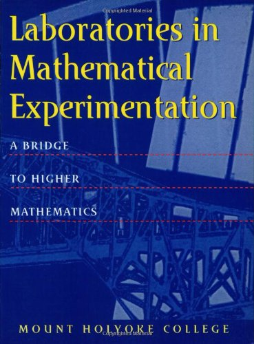 Laboratories in Mathematical Experimentation: A Bridge Course to Higher Mathematics (Textbooks in Mathematical Sciences)