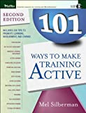 img - for 101 Ways to Make Training Active (text only) 2nd(Second) edition by M. Silberman book / textbook / text book