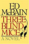 Three Blind Mice: A Novel