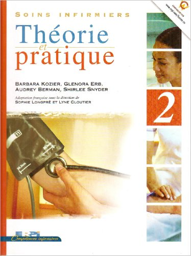 Soins infirmiers Theorie et pratique (French Edition)