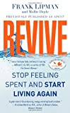 img - for By Dr. Frank Lipman M.D. Revive: Stop Feeling Spent and Start Living Again (Reprint) book / textbook / text book