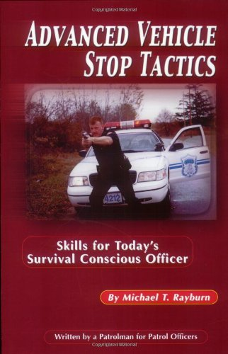 Advanced Vehicle Stop Tactics: Skills for Today's...