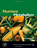 img - for Nutrient Metabolism: Structures, Functions, and Genetics (Food Science and Technology (Academic Press)) book / textbook / text book
