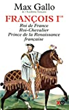 echange, troc Max Gallo - Francois 1er