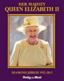 Daily Mail Her Majesty Queen Elizabeth...The Diamond Jubilee