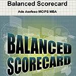 Balanced Scorecard | Ade Asefeso MCIPS MBA