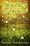 img - for This Edge of Forever: A Romance in Time book / textbook / text book