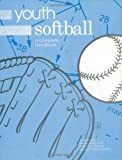 img - for Youth Softball: A Complete Handbook by Elliott, Jill (1996) Paperback book / textbook / text book