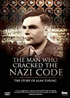 The Man Who Cracked the Nazi Code - The Story of Alan Turing