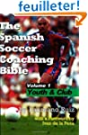 The Spanish Soccer Coaching Bible: Yo...