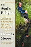 The Soul's Religion: Cultivating A Profoundly Spiritual Way of Life