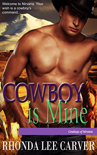 Cowboy is Mine (Cowboys of Nirvana Book 5)