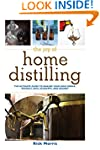 The Joy of Home Distilling: The Ultim...