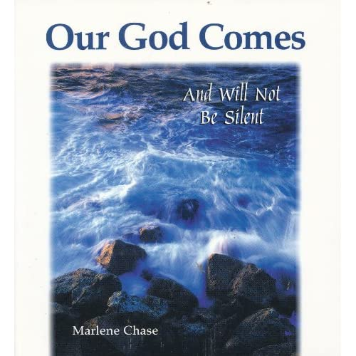 Our God Comes: And Will Not Be Silent