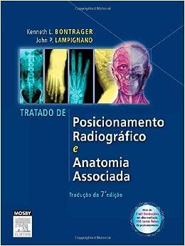 Tratado de Posicionamento Radiográfico e Anatomia Associada (Em
