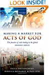 Making a Market for Acts of God: The...