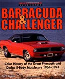 Barracuda & Challenger: Color History of the Great Plymouth and Dodge E-Body Musclecars