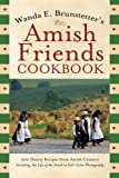 Wanda E. Brunstetters Amish Friends Cookbook