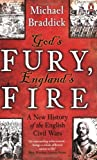 Gods Fury, Englands Fire: A New History of the English Civil Wars